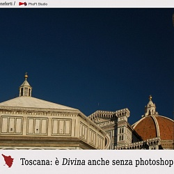Toscana: è Divina anche senza photoshop