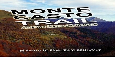 Sulle tracce del MONTE CASTO TRAIL 2015 (Cover file  88 foto)