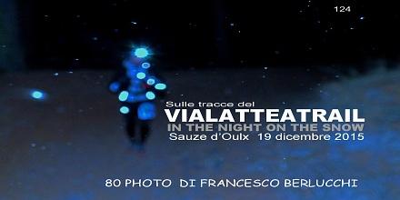 Sulle tracce del VIALATTEATRAIL 2015 (Cover file 80 foto)