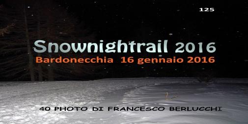 Sulle tracce del SNOWNIGHTRAIL 2016 (Cover file 40 foto)