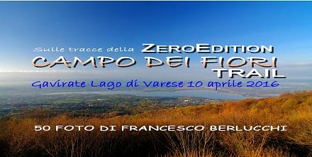 Sulle tracce della ZeroEdition CAMPO DEI FIORI TRAIL 2016 (Cover file 50 foto)