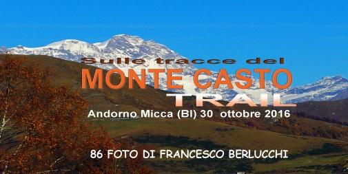 Sulle tracce del MONTE CASTO TRAIL 2016 (Cover file 86 foto)